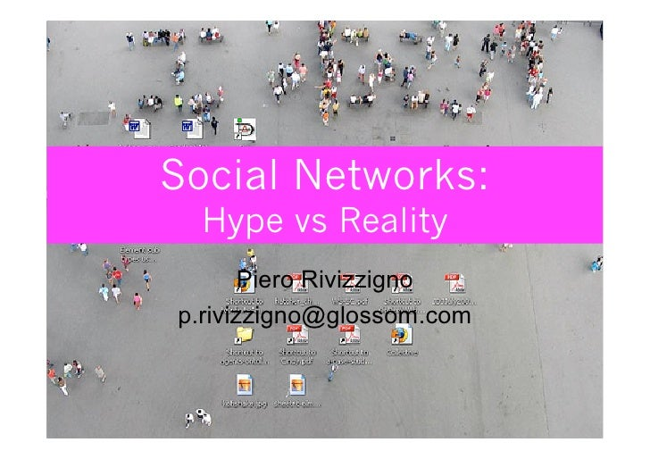 Social Networks: Hype Vs Reality