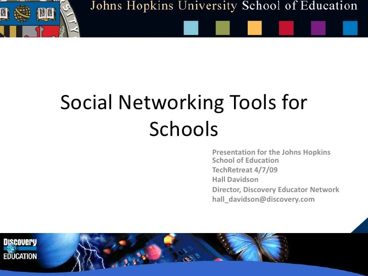 Social Networking Tools for Schools<br />Presentation for the Johns Hopkins School of Education <br />TechRetreat 4/7/09<b...