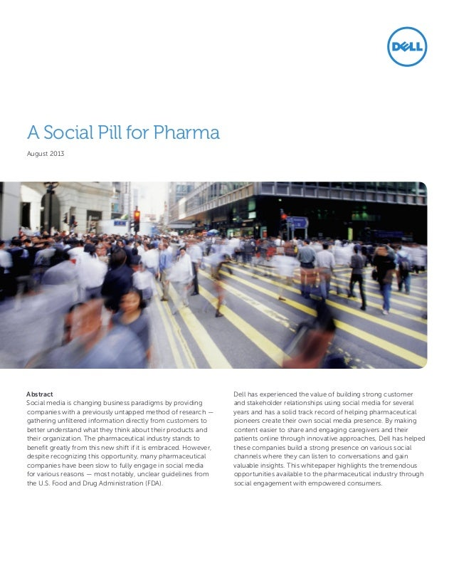 A Social Pill for Pharma August 2013  Abstract Social media is changing business paradigms by providing companies with a p...