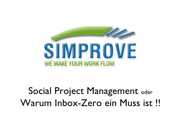 Social Project Management  oder Warum Inbox-Zero ein Muss ist !!
