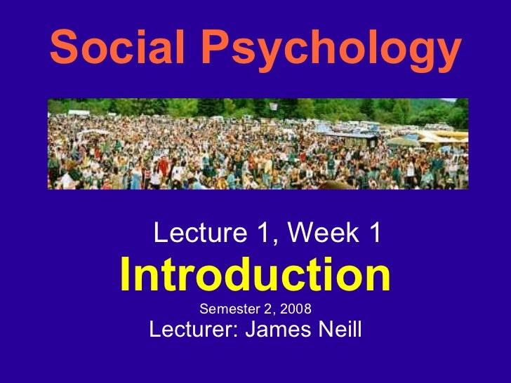 Social Psychology: Introduction: Lecture1