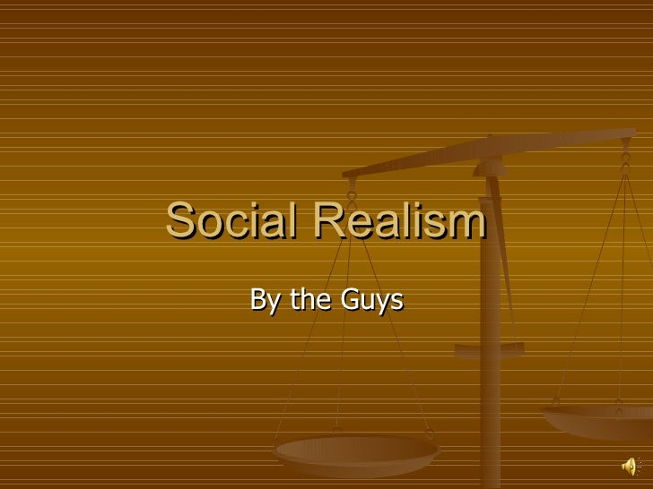 Social Realism By the Guys