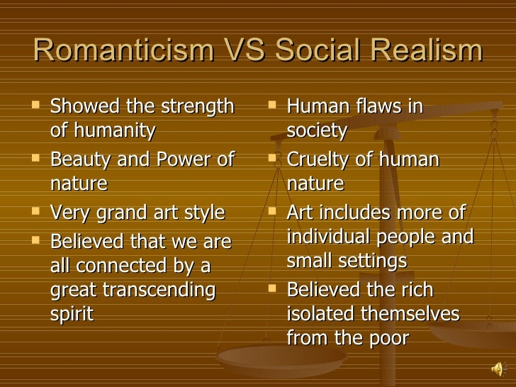 romanticism vs realism essay Keywords: romanticism vs realism, romanticism and realism literature romanticism and realism are both different literary movements, but are closely related in time.