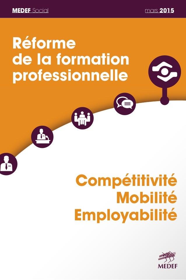 MEDEF Social mars 2015 Réforme de la formation professionnelle Compétitivité Mobilité Employabilité