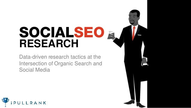 SOCIALSEO RESEARCH Data-driven research tactics at the Intersection of Organic Search and Social Media
