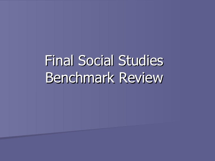 Final Social Studies Benchmark Review