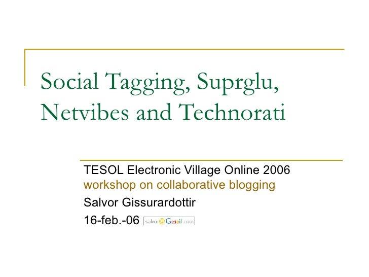 Social Tagging, Suprglu, Netvibes and Technorati