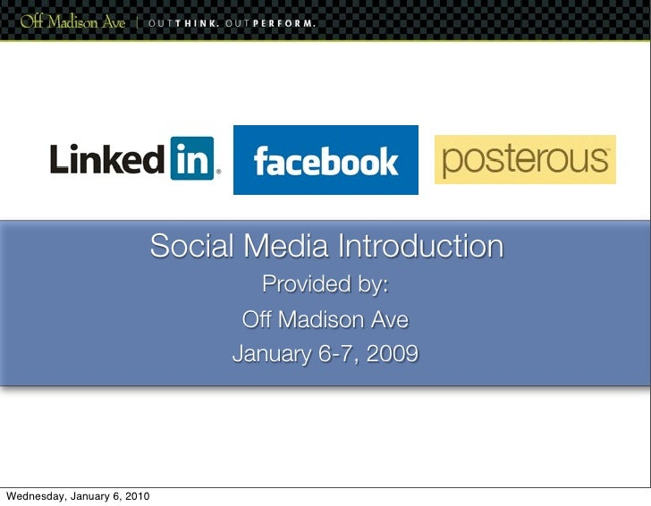 Social Media Introduction                                 Provided by:                                Off Madison Ave     ...