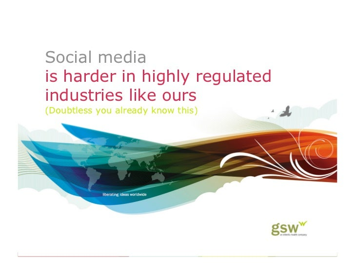 Social media is harder in highly regulated industries like ours (Doubtless you already know this)