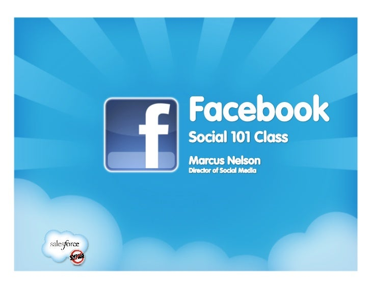 Facebook!Social 101 ClassMarcus NelsonDirector of Social Media
