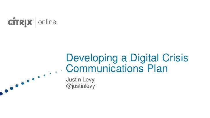 Developing a Digital Crisis Communications Plan<br />Justin Levy<br />@justinlevy<br />