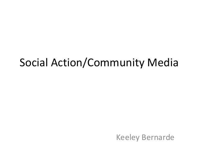 Social Action/Community Media Keeley Bernarde
