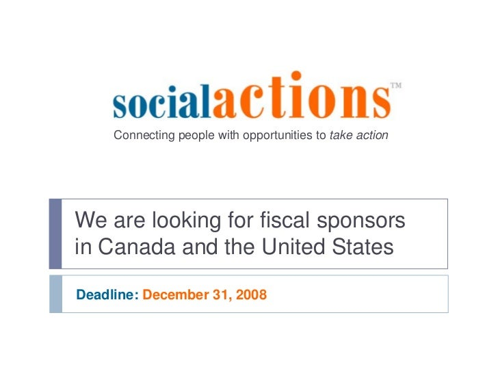Connecting people with opportunities to take action     We are looking for fiscal sponsors in Canada and the United States...