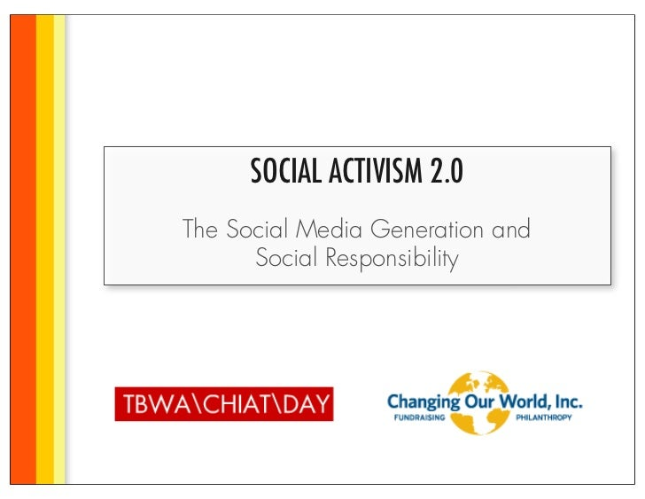 SOCIAL ACTIVISM 2.0The Social Media Generation and      Social Responsibility