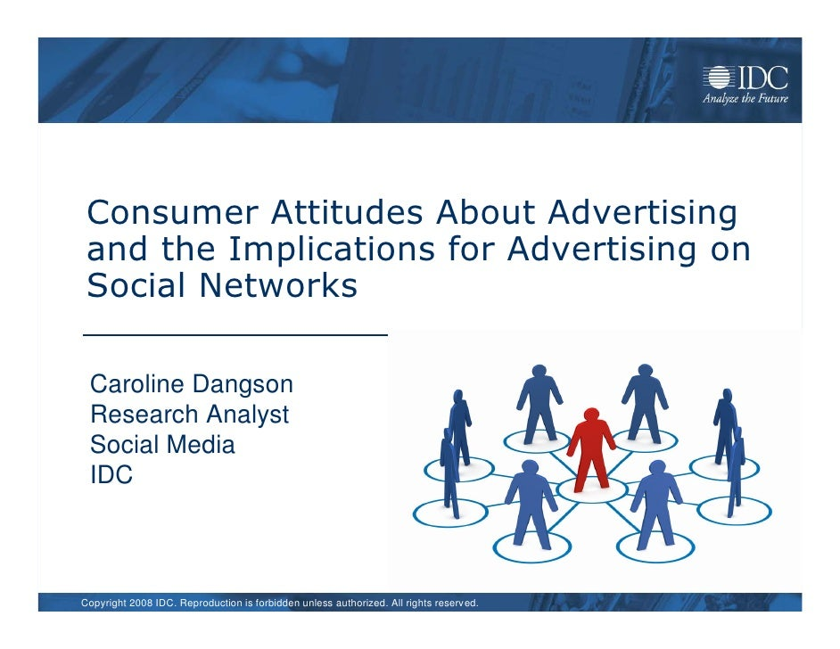 Consumer Attitudes About Advertising  and the Implications for Advertising on  Social Networks   Caroline Dangson  Researc...