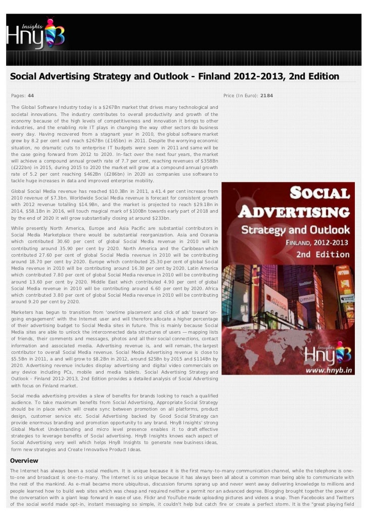 Social Advertising Strategy and Outlook - Finland 2012-2013, 2nd EditionPages: 44                                         ...