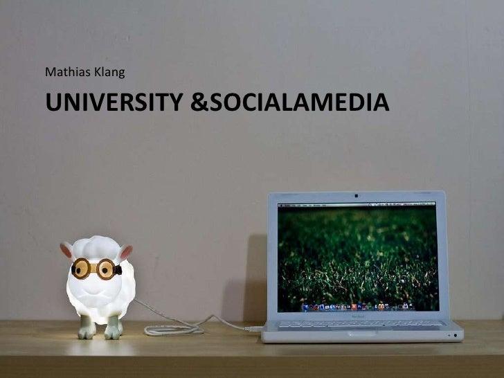 Mathias Klang<br />University & SocialaMedia<br />