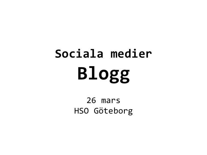 Sociala medier     Blogg                    26 mars    HSO Göteborg          ...