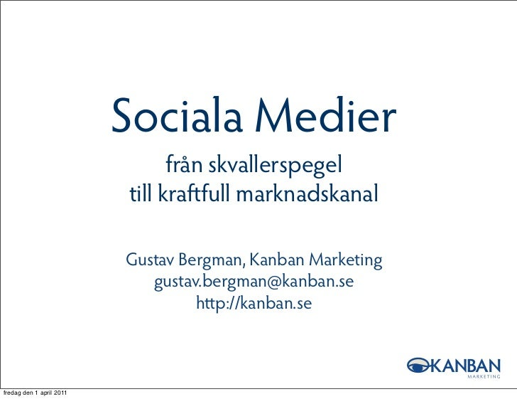 Sociala Medier för marknadsföring, Kino, Lund 2001-04-01