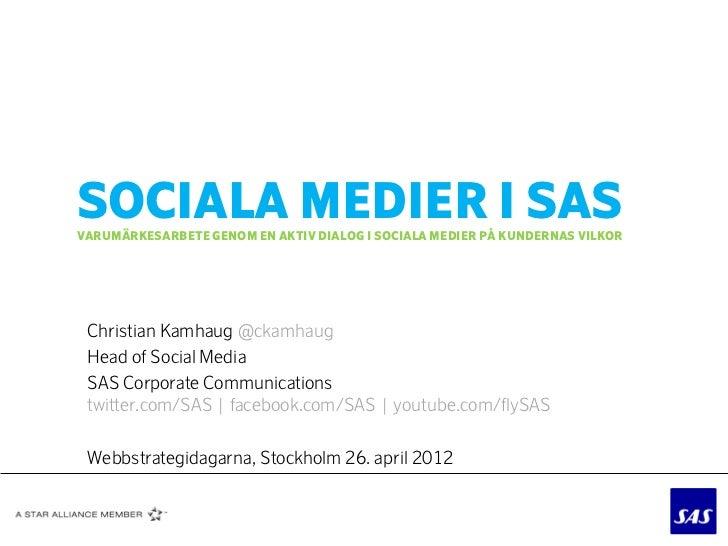 SOCIALA MEDIER I SASVARUMÄRKESARBETE GENOM EN AKTIV DIALOG I SOCIALA MEDIER PÅ KUNDERNAS VILKOR Christian Kamhaug @ckamhau...