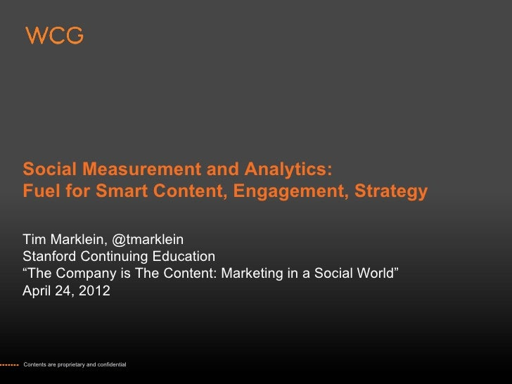 Social Measurement and Analytics:Fuel for Smart Content, Engagement, StrategyTim Marklein, @tmarkleinStanford Continuing E...