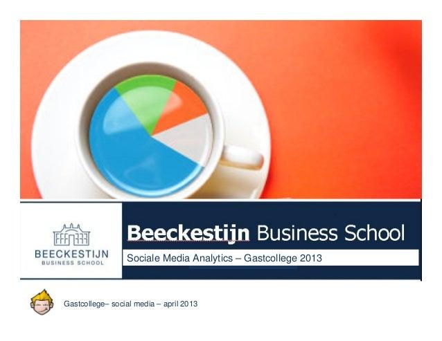 Gastcollege @Beeckestijn Business School 8 april 2013 - Social Media Analytics