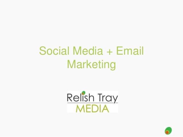 Social Media + Email Marketing