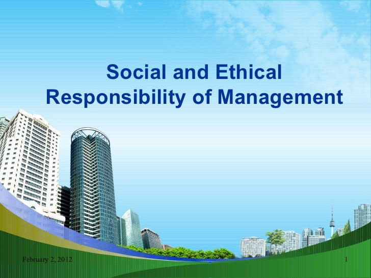 Social and Ethical Responsibility of Management