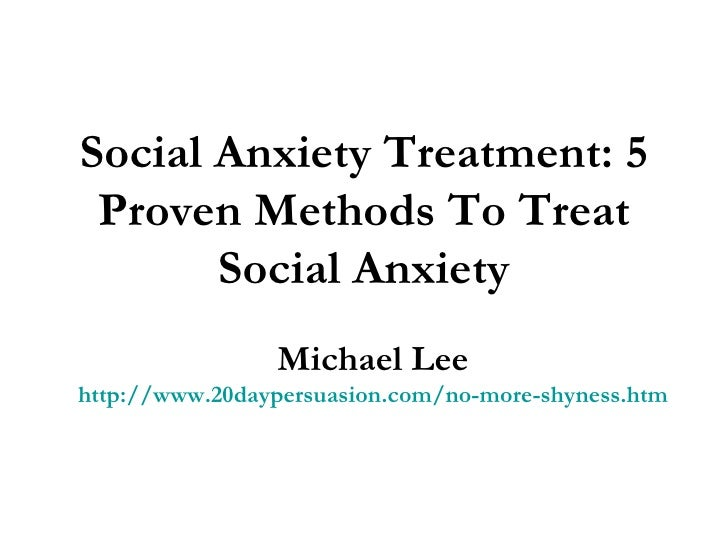 Social Anxiety Treatment 5 Proven Methods To Treat Social
