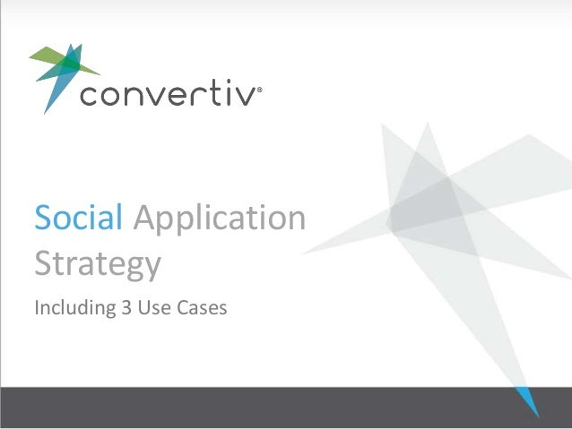 Social ApplicationStrategyIncluding 3 Use Cases