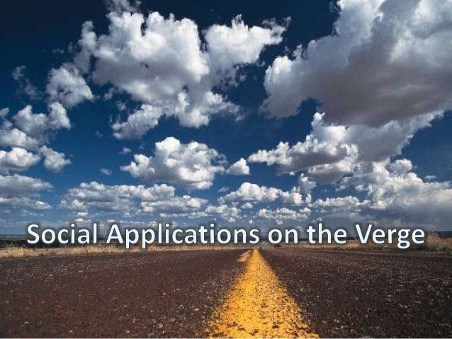 Social Applications on the Verge