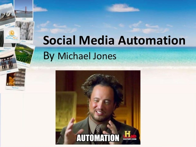 Social Media AutomationBy Michael Jones
