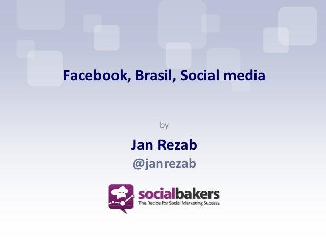 Facebook, Brasil, Social media              by          Jan Rezab          @janrezab