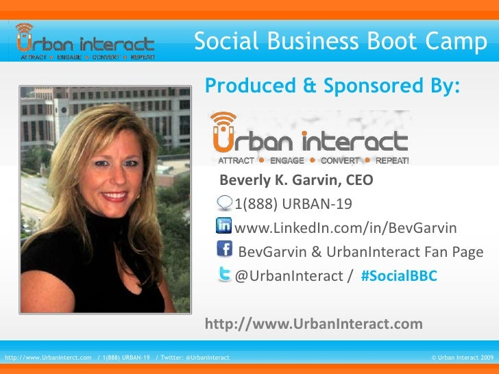 Social Business Boot Camp<br />Produced & Sponsored By:<br />    Beverly K. Garvin, CEO<br />        1(888) URBAN-19<br />...