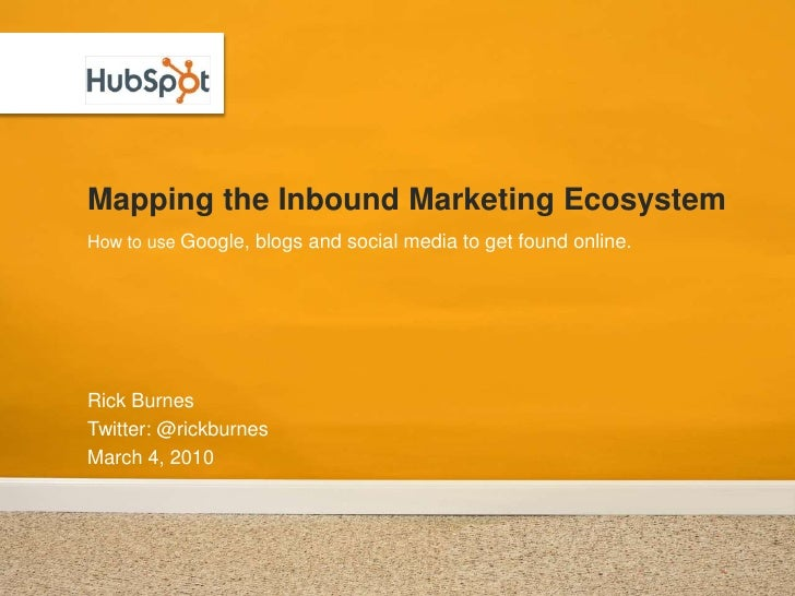 Mapping the Inbound Marketing Ecosystem<br />Rick Burnes<br />Twitter: @rickburnes<br />March 4, 2010<br />How to use Goog...