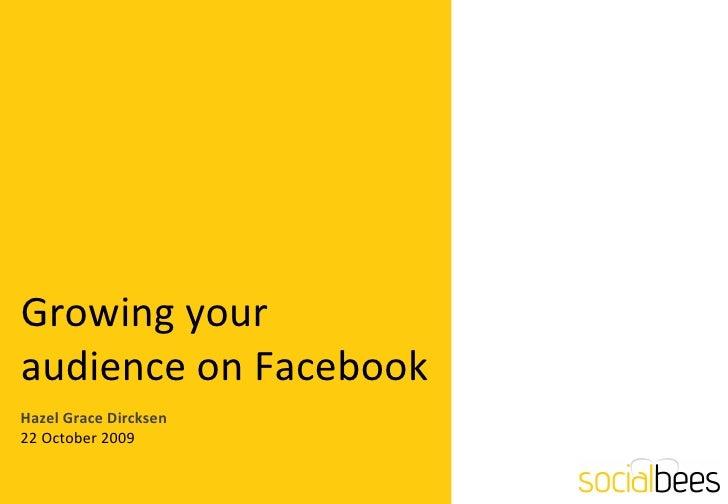 Growing your audience on Facebook Hazel Grace Dircksen 22 October 2009