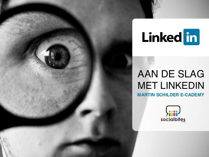 Linkedin   Training Workshop TrainingenWorkshops Incompanyin company    AAN DE SLAGHandleiding   MET LINKEDIN   Manual    ...