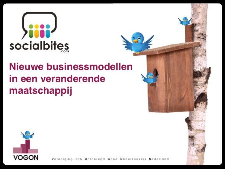 Nieuwe businessmodellenin een veranderendemaatschappij      Social Media                                Vastgoed          ...