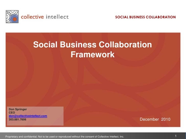 SOCIAL BUSINESS COLLABORATION<br />Social Business Collaboration Framework<br />Don Springer<br />CEO<br />don@collectivei...