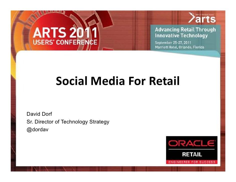 Social Media For RetailDavid DorfSr. Director of Technology Strategy@dordav                                      SPONSOR L...