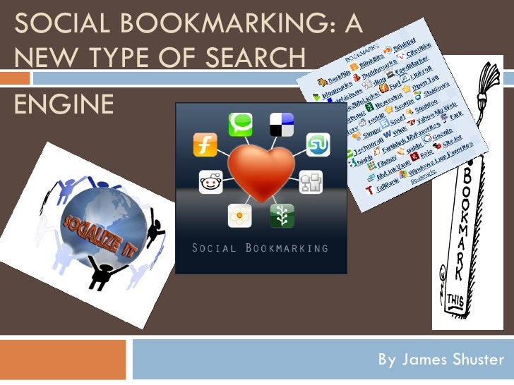 SOCIAL BOOKMARKING: A NEW TYPE OF SEARCH By James Shuster ENGINE
