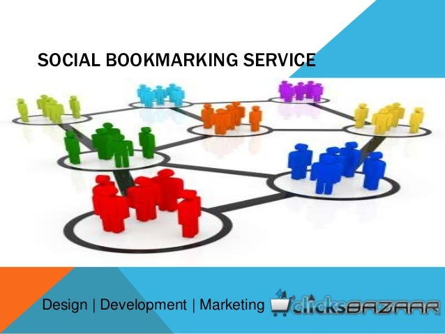 SOCIAL BOOKMARKING SERVICE Design | Development | Marketing
