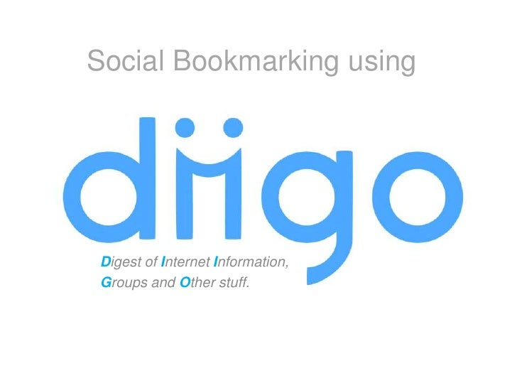 Social Bookmarking using<br />Digest of Internet Information, <br />Groups and Other stuff.<br />