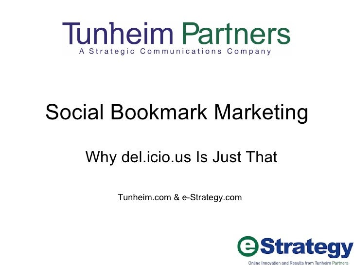 Social Bookmark Marketing Why del.icio.us Is Just That Tunheim.com & e-Strategy.com