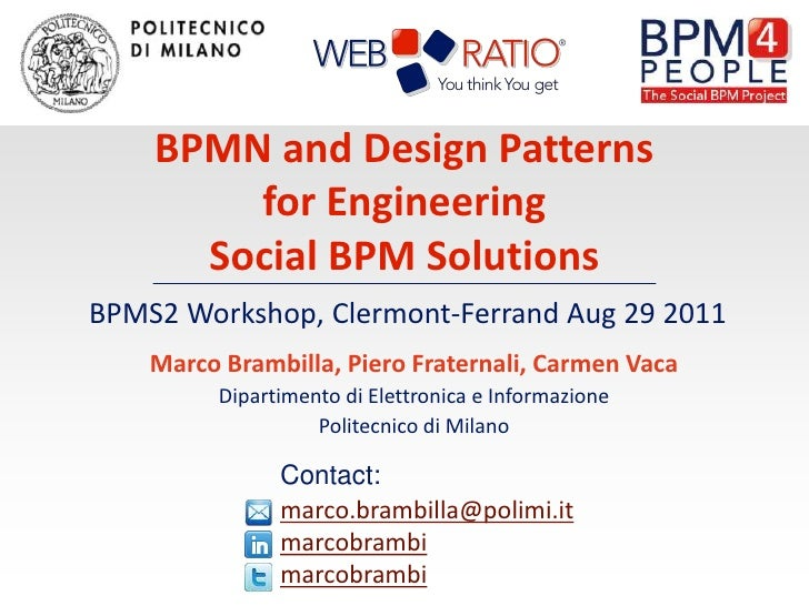 BPMN and Design Patterns for Engineering<br />Social BPM Solutions<br />BPMS2 Workshop, Clermont-Ferrand Aug 29 2011<br />...