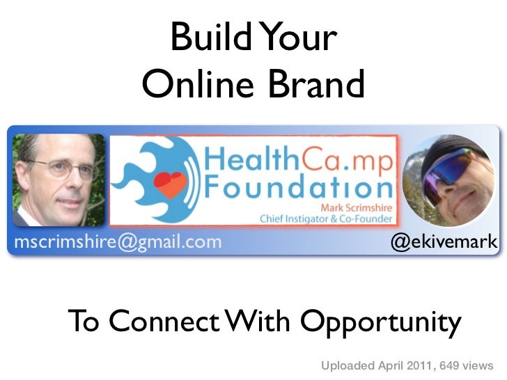 Build Your            Online Brandmscrimshire@gmail.com              @ekivemark     To Connect With Opportunity           ...