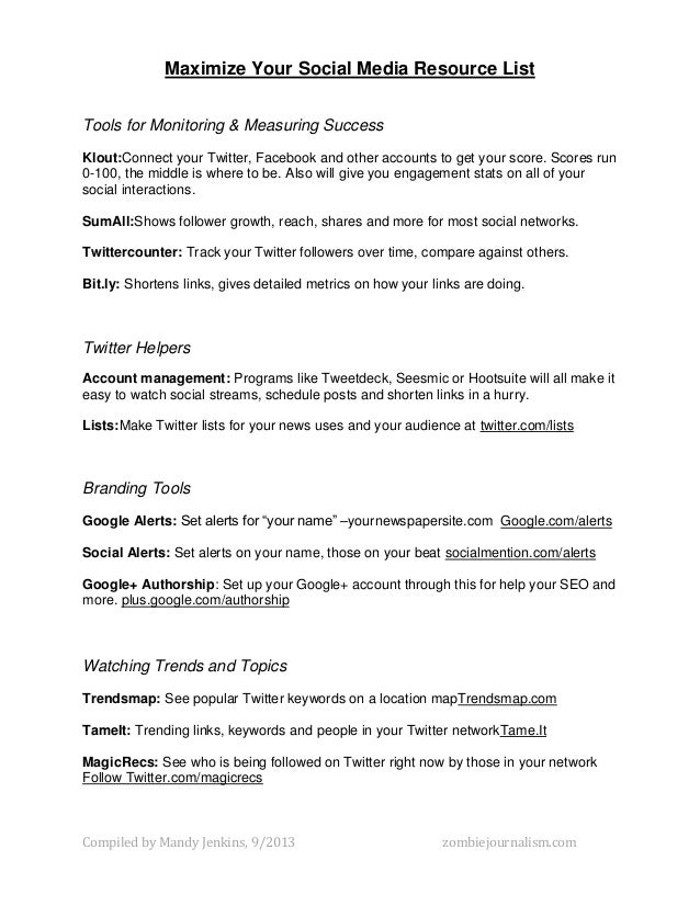 Maximize Your Social Media Resource List Tools for Monitoring & Measuring Success Klout:Connect your Twitter, Facebook and...