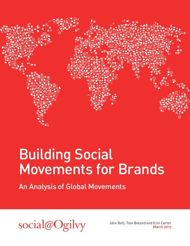 Building SocialMovements for BrandsAn Analysis of Global Movements                          John Bell, Tom Boland and Erin...