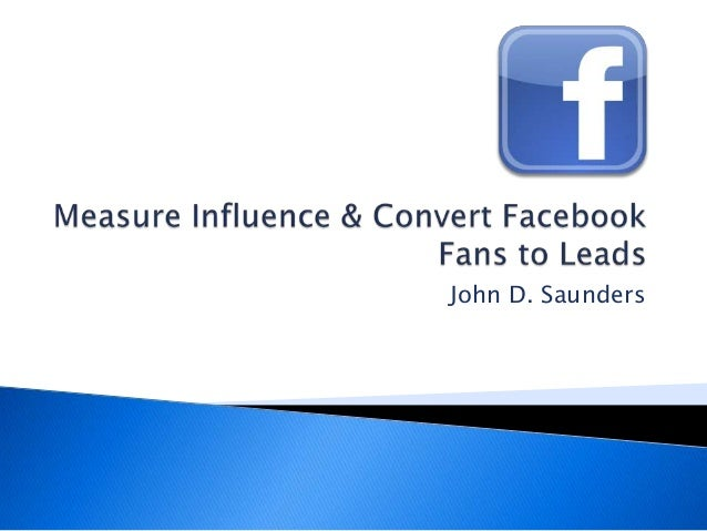 Measure Influence and Convert Facebook Fans to Leads