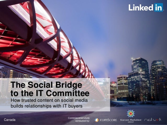 The Social Bridge to the IT Committee How trusted content on social media builds relationships with IT buyers Canada  Comm...